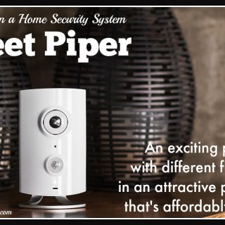 Why Piper is More Than a Home Security System: Exciting Platform, Different Functions, Attractive Package & Affordably Priced