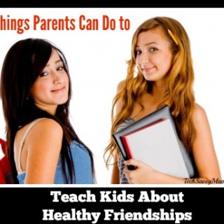 4 Things Parents Can Do to Teach Kids About Healthy Friendships