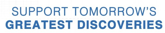 Support Tomorrow's Greatest Discoveries.