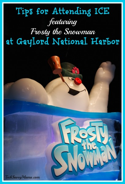 Tips for Attending ICE featuring Frosty the Snowman at Gaylord National Harbor (w ticket giveaway!)
