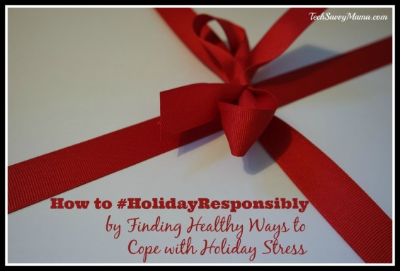 How to #HolidayResponsibly by Finding Healthy Ways to Cope with Holiday Stress
