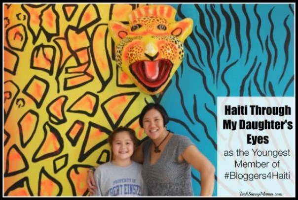 Haiti Through My Daughter's Eyes as the Youngest Member of #Bloggers4Haiti