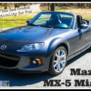 2015 Mazda MX-5 Miata: Why One Dad Traded Practicality for Fun for the Purpose of This Review