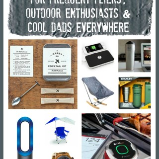 12 Father's Day Gifts for Frequent Fliers, Outdoor Enthusiasts & Cool Dads Everywhere