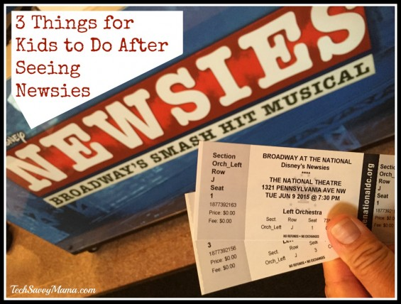 3 Things for Kids to Do After Seeing Newsies. Full list of things to do before and after the show on TechSavvyMama.com