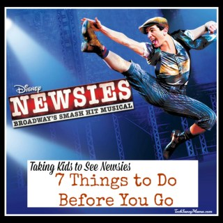 Taking Kids to See Newsies: 7 Things to Do Before You Go (+3 Things for After the Show)