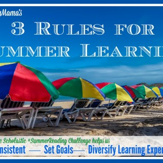 My Three Rules for Summer Learning & How the Scholastic #SummerReading Challenge Fits in