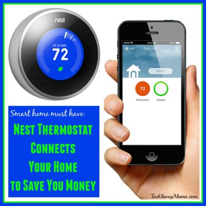 Nest Thermostat Connects Your Home to Save You Money. Details on TechSavvyMama.com