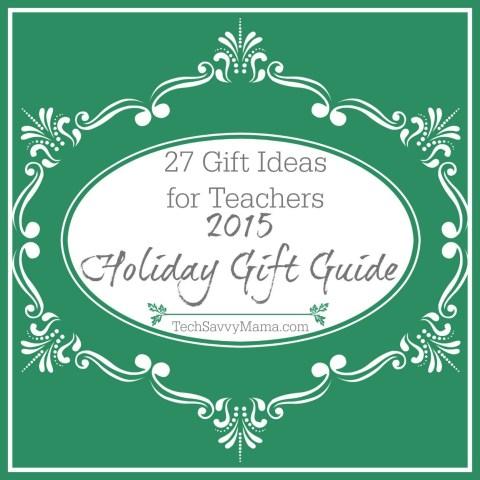 27 Gift Ideas for Teachers on TechSavvyMama.com