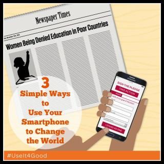 3 Simple Ways to Use Your Smartphone to Change the World on TechSavvyMama.com #UseitForGood