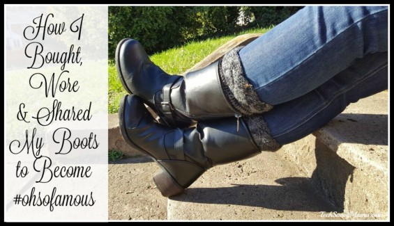 How I Bought, Wore & Shared My Boots to Become #ohsofamous — TechSavvyMama.com