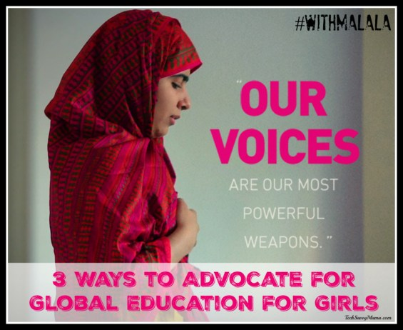 3 Ways to Advocate for Global Education for Girls on TechSavvyMama.com #withMalala