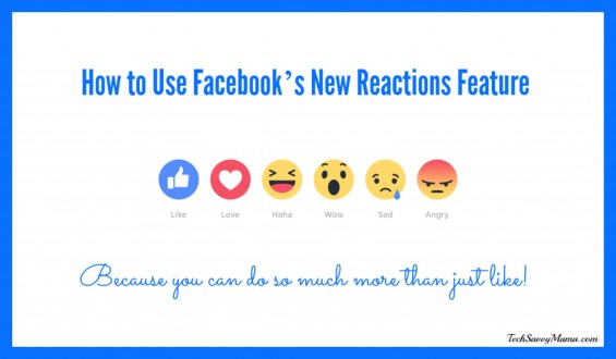 How to Use Facebook's New Reactions Feature— A How-To on TechSavvyMama.com