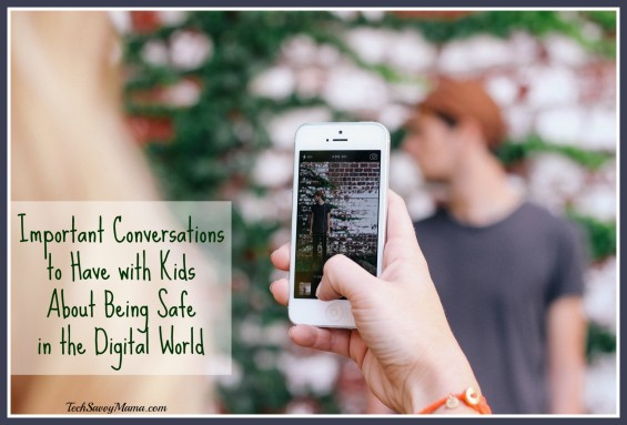 Important Conversations to Have with Kids About Being Safe in the Digital World — TechSavvyMama.com