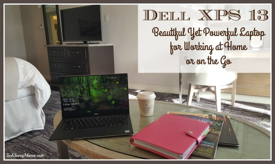 Dell XPS 13- Beautiful and Powerful Laptop for Working at Home or on the Go. Details on TechSavvyMama.com