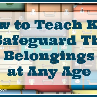 How to Teach Kids to Safeguard Their Belongings at Any Age #LSSS