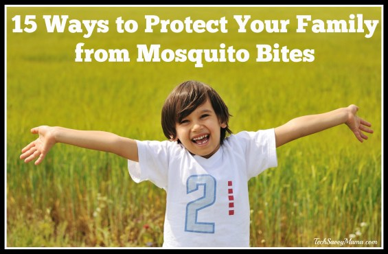 15 Ways to Protect Your Family from Mosquito Bites on TechSavvyMama.com