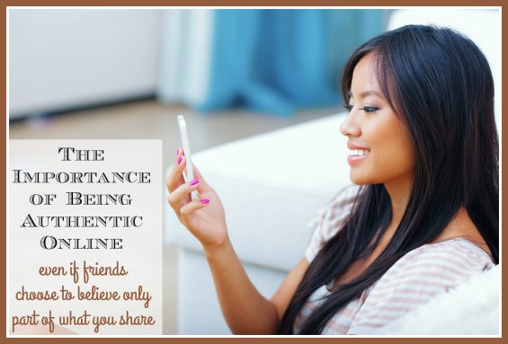 The Importance of Being Authentic Online (even if friends choose to