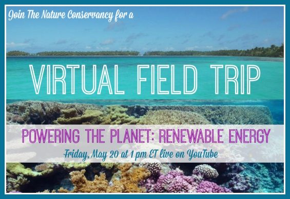 The Nature Conservancy Powering the Planet: Renewable Energy Virtual Field Trip details on TechSavvyMama.com