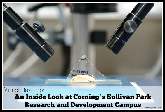 Virtual Field Trip- Inside Look at Corning's Sullivan Park Research and Development Campus on TechSavvyMama.com