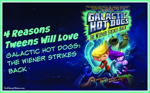 4 Reasons Tweens Will Love Galactic Hot Dogs The Weiner Strikes Back