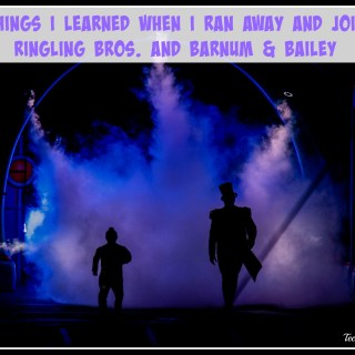 4 Things I Learned When I Ran Away and Joined Ringling Bros.for Out of This World
