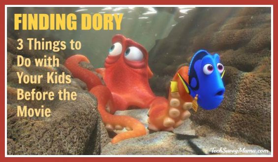 Finding Dory: 3 Things to Do with Your Kids Before the Movie on TechSavvyMama.com