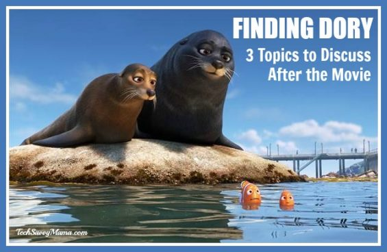 Finding Dory: 3 Topics to Discuss After the Movie on TechSavvyMama.com