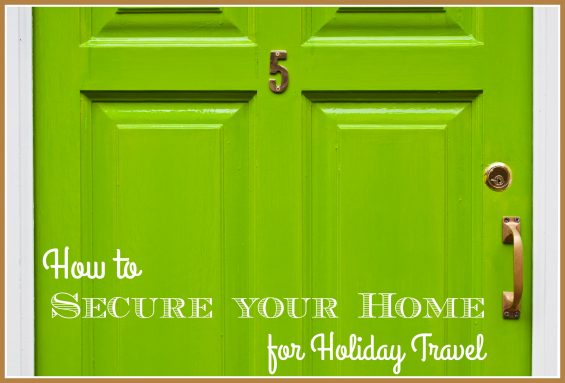 How to Secure Your Home for Holiday Travel. Tips on TechSavvyMama.com
