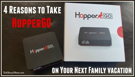 4 Reasons to Take DISH's HopperGO on Your Next Family Vacation on TechSavvyMama.com