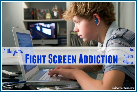 7 Ways to Fight Screen Addiction in Your Home on TechSavvyMama.com
