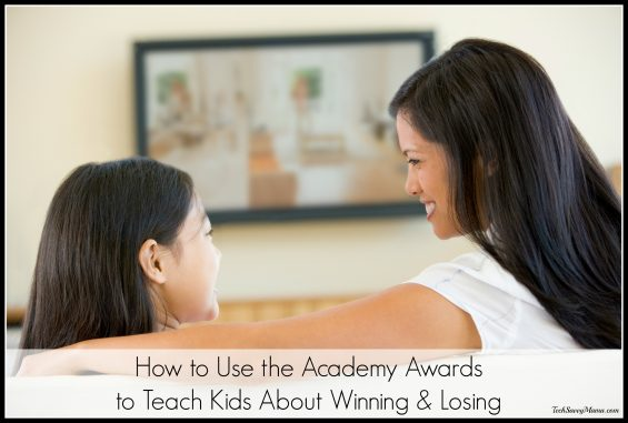 How to Use the Academy Awards to Teach about Winning & Losing on TechSavvyMama.com