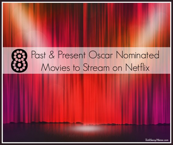 8 Past & Present Oscar Nominated Movies to Stream on Netflix on TechSavvyMama.com