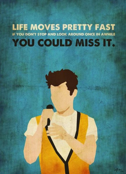 Ferris Bueller Life Moves Pretty Fast quote