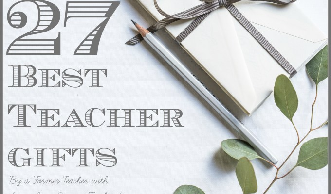A Parent's Guide to Giving the Best Teacher Gifts (by a former teacher) w giveaway