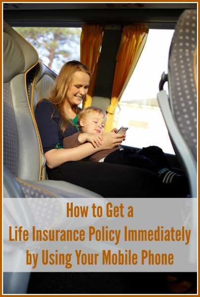 How to Get a Life Insurance Policy Immediately by Using Your Mobile Phone