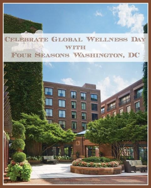Celebrate Global Wellness Day with Four Seasons Washington, DC