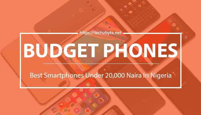 Best smartphones under 20,000 Naira in Nigeria