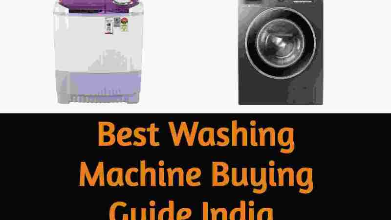 Washing Machine Buying Guide India (Latest) – A Buyer's Guide