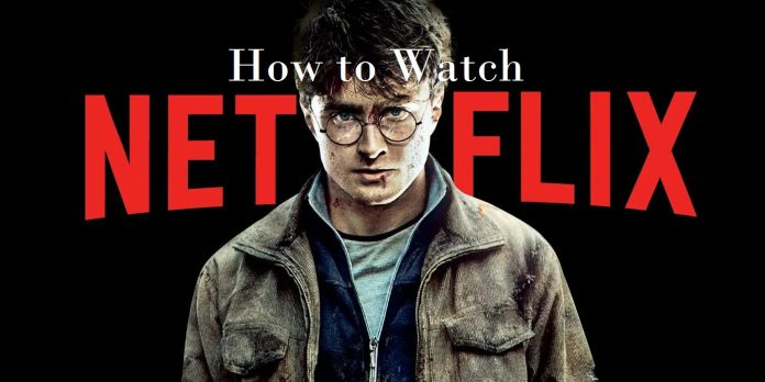 How to Watch Harry Potter on Netflix without Error?