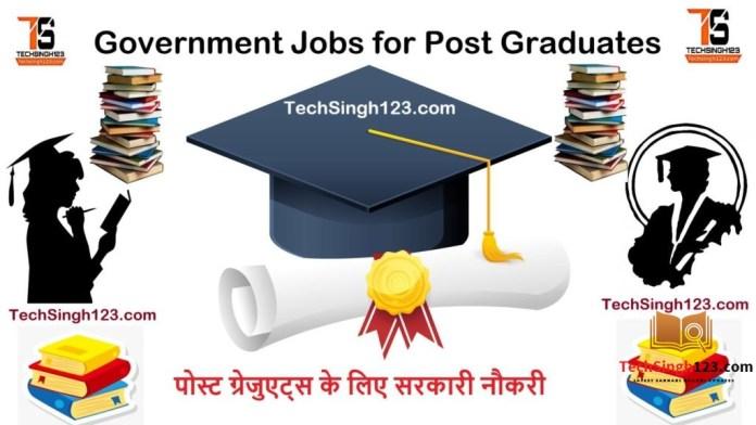 Government Jobs for Post Graduates, PG Jobs, Govt Jobs for Post Graduates, Post Graduate Jobs