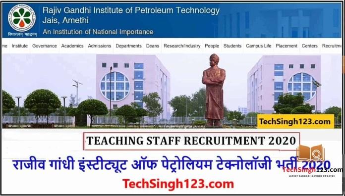 RGIPT Recruitment 2020-2021 Rajiv Gandhi Institute of Petroleum Technology