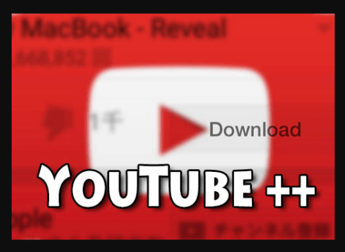 Download YouTube ++For Both Android and iOS
