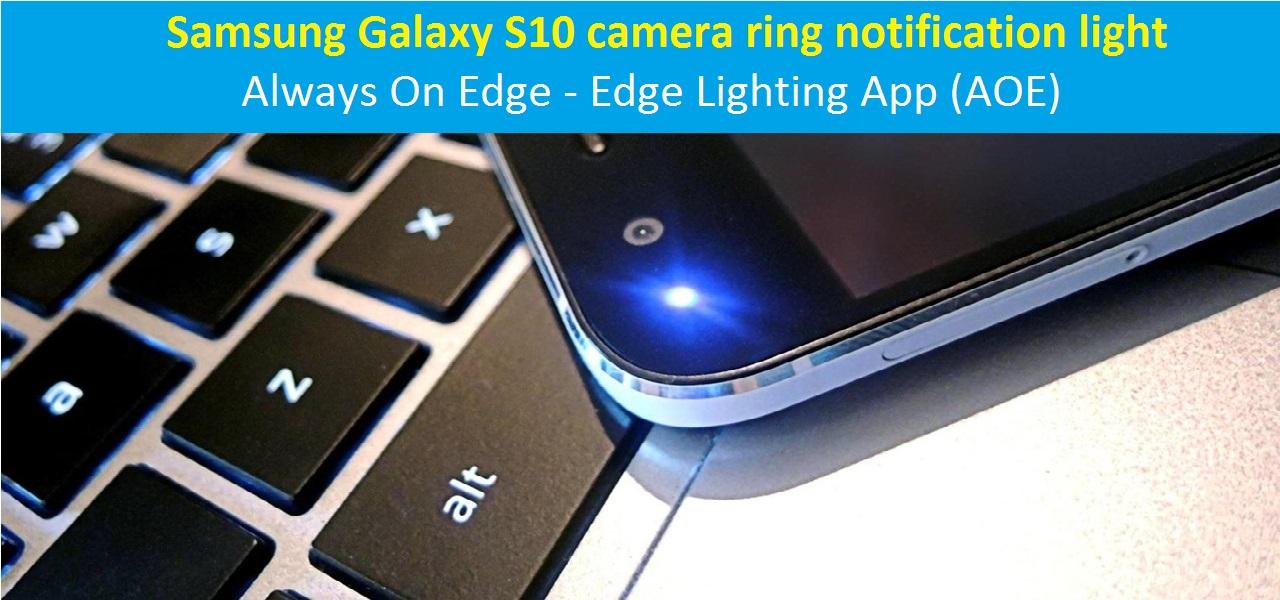 galaxy s10 camera ring notification