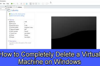 How to Completely Delete a Virtual Machine on Windows