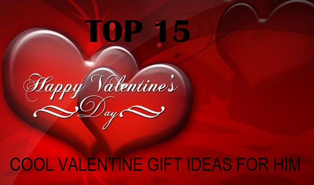 Top 15: Cool Valentine's Gift Ideas for Him