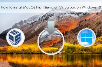 How to install MacOS High Sierra on Virtualbox on Windows 10