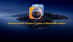 Download macOS Unlocker & Install on VMware Workstation