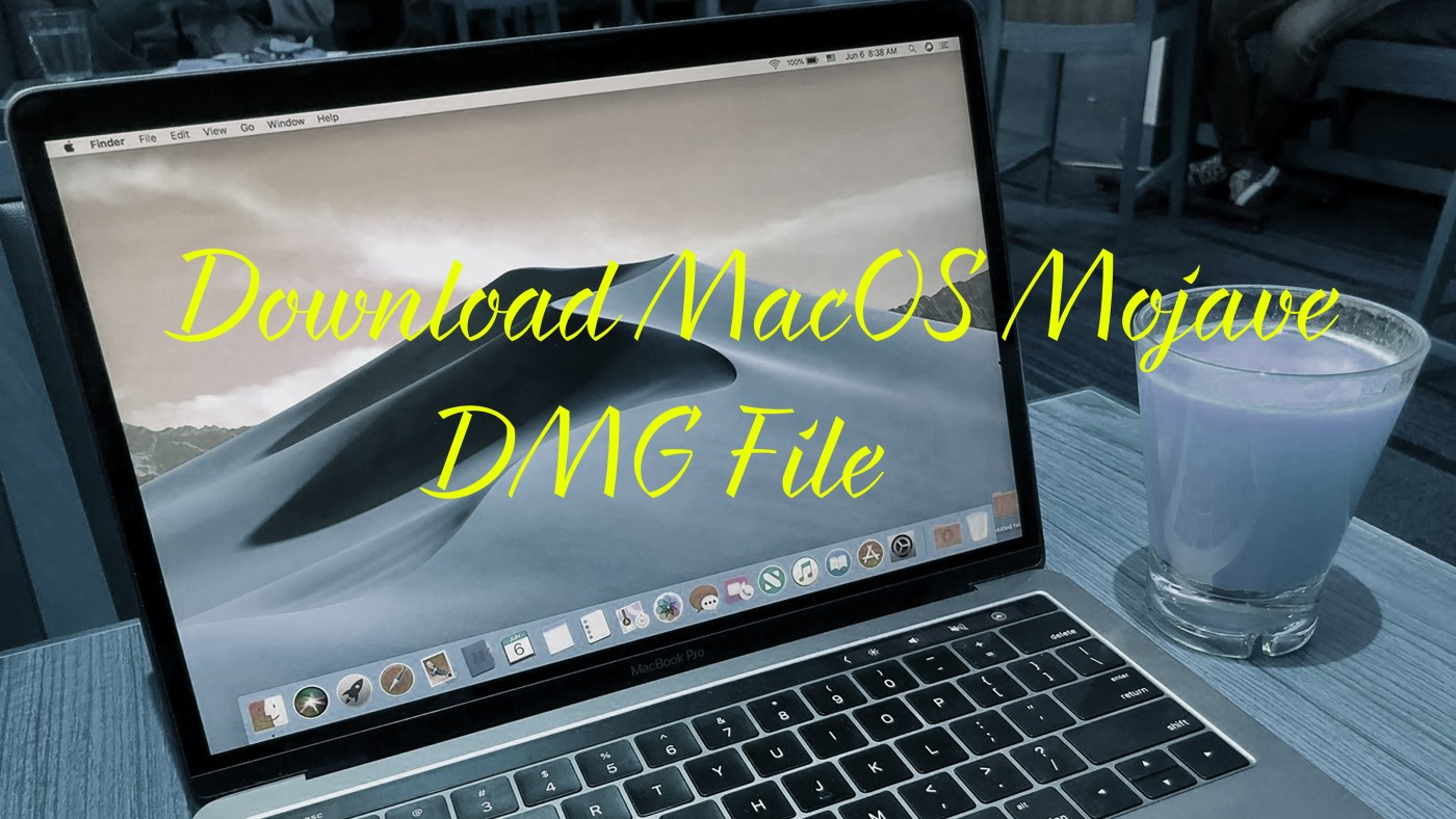 Download Mac Os Mojave Dmg File