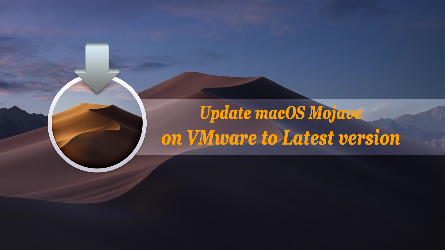 How to Update macOS Mojave on VMware to Latest version